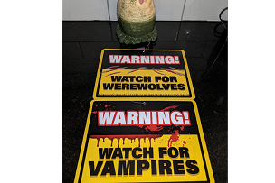 WARNING: WATCH FOR VAMPIRES  WATCH FOR WEREWOLVES 2 SIDED SIGN